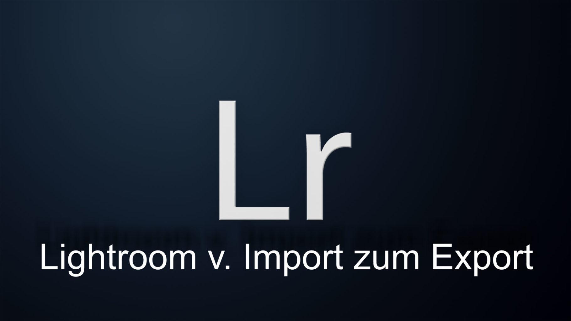 Lightroom vom Import zum Export Teil  6/3, das Entwickeln Modul.