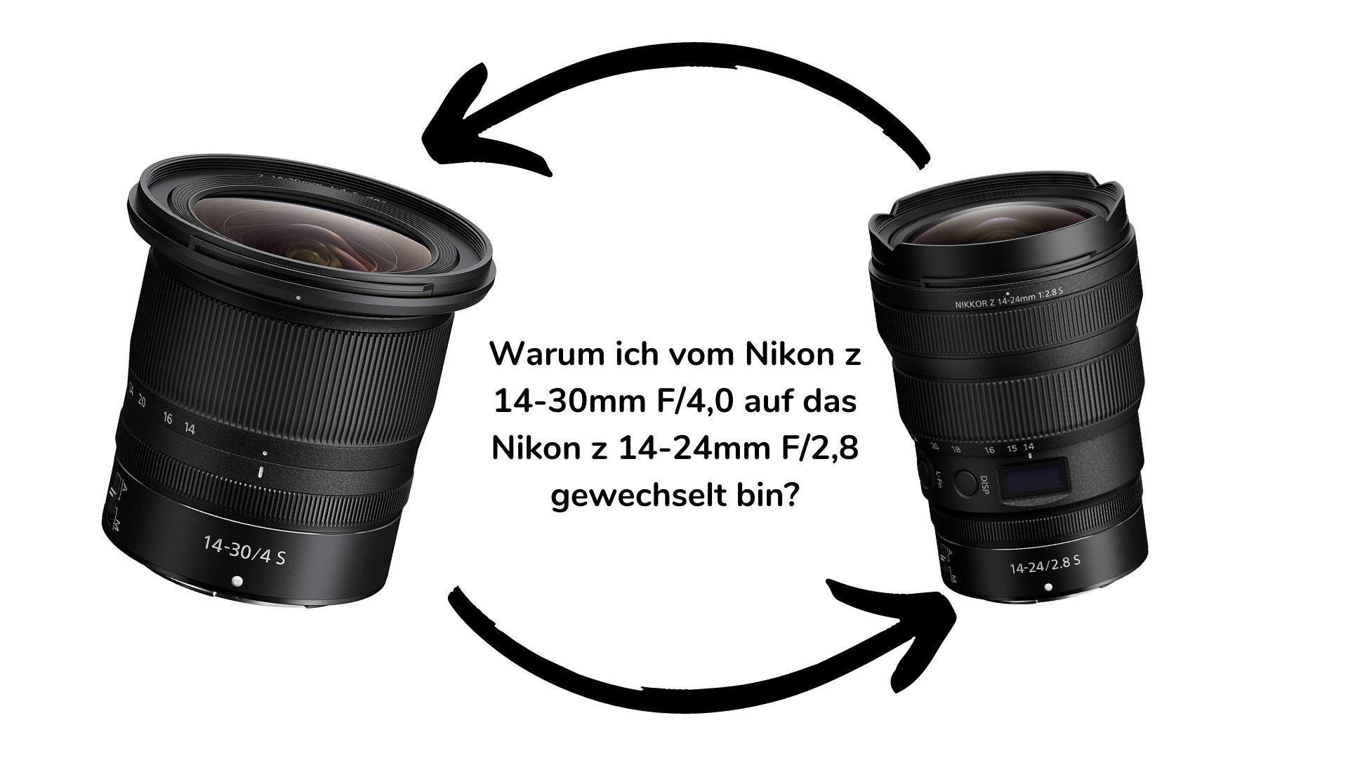 Ich habe es getan! Warum ich zum Nikon z 14-24 mm F/2,8 gewechselt bin…