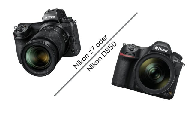 Die Nikon D850 oder die Nikon Z7 / Z7 II wählen?